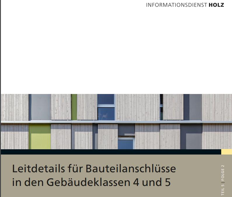 IFO-Schrift: Leitdetails für Bauteilanschlüsse in den Gebäudeklassen 4 und 5